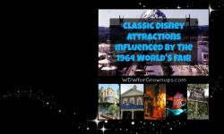 Classic Disney Attractions Influenced By The 1964 World's Fair