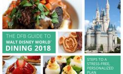 The DFB Guide to Walt Disney World Dining 2018 e-book Is Here!