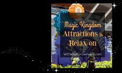 Attractions to Relax On in the Magic Kingdom
