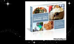 The Disney Food Blog Announces the Grand Launch of the 'DFB Guide to Walt Disney World Dining 2015' Ebook