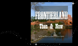 Disney History: Frontierland Then & Now
