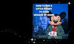 How To Add A Little Disney To Your Holiday At Home