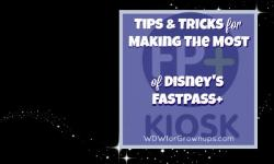 Tips & Tricks For Making The Most Of FastPass+